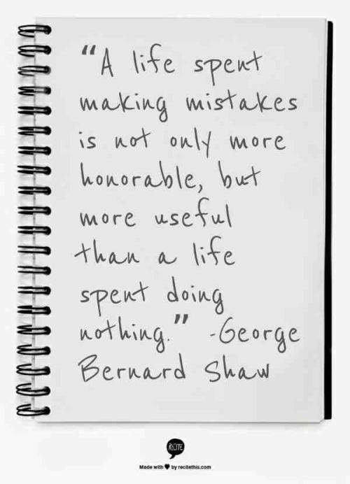 make mistakes george benard shaw quote