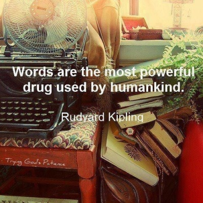 words are a powerful drug kipling quote